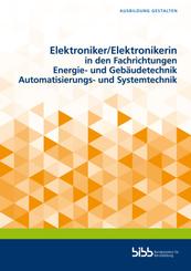 Elektroniker/Elektronikerin in den Fachrichtungen Energie- und Gebäudetechnik/Automatisierungs- und Systemtechnik