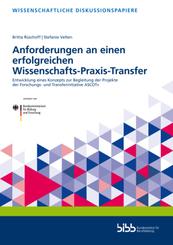 Anforderungen an einen erfolgreichen Wissenschafts-Praxis-Transfer:Entwicklung eines Konzepts zur Begleitung der Projek