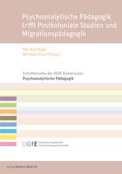 Psychoanalytische Pädagogik trifft Postkoloniale Studien und Migrationspädagogik