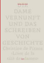 Die Dame Vernunft und das Schreiben von Geschichte / Lady Reason and the Writing of History