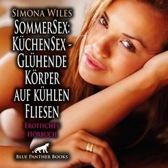 SommerSex: KüchenSex - Glühende Körper auf kühlen Fliesen   Erotik Audio Story   Erotisches Hörbuch Audio CD, Audio-CD