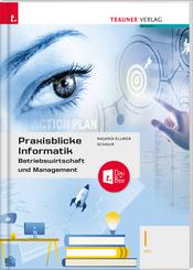 Praxisblicke Informatik - Betriebswirtschaft und Management I HTL + TRAUNER-DigiBox