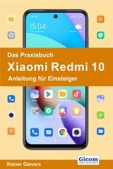 Das Praxisbuch Xiaomi Redmi 10 - Anleitung für Einsteiger