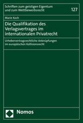 Die Qualifikation des Verlagsvertrages im internationalen Privatrecht