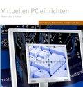 Virtuellen PC einrichten (eBook, PDF)