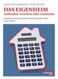Das Eigenheim verkaufen, vererben oder vermieten (eBook, PDF)