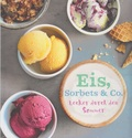 Eis, Sorbets & Co - Lecker durch den Sommer
