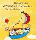 Die schönsten Gutenacht-Geschichten für die Kleinen (Hörbuch mit Musik)