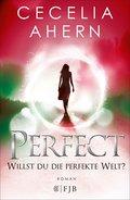 Perfect - Willst du die perfekte Welt? (eBook, ePUB)