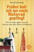 Früher hab' ich nur mein Motorrad gepflegt (eBook, ePUB)
