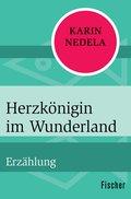 Herzkönigin im Wunderland (eBook, ePUB)