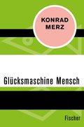 Die Glücksmaschine Mensch (eBook, ePUB)