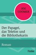Der Papagei, das Telefon und die Bibliothekarin (eBook, ePUB)