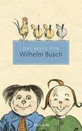 Das Beste von Wilhelm Busch. Ausgewählte Werke (eBook, PDF)
