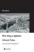 Mein Weg zu digitalen Infrarot-Fotos (eBook, )