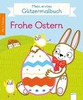 Mein erstes Glitzermalbuch. Frohe Ostern