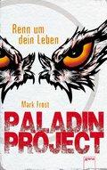 Paladin Project (1). Renn um dein Leben (eBook, ePUB)