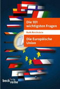 Die Europäische Union - Die 101 wichtigsten Fragen
