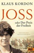 Joss oder Der Preis der Freiheit (eBook, ePUB)