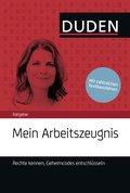 Duden Ratgeber - Mein Arbeitszeugnis. Rechte kennen, Geheimcodes entschlüsseln (eBook, ePUB)