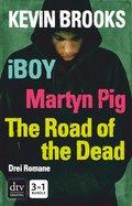iBoy / Martyn Pig / The Road of the Dead (eBook, ePUB)