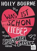 Spinster Girls 3 - Was ist schon Liebe? (eBook, ePUB)