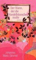 Der Mann, der die Mandelbäumchen malte (eBook, ePUB)