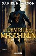 Die Dynastie der Maschinen (eBook, ePUB)