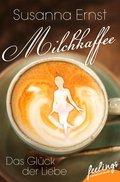 Milchkaffee - Das Glück der Liebe (eBook, ePUB)