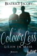 ColourLess - Lilien im Meer (eBook, ePUB)