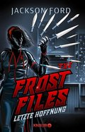 The Frost Files - Letzte Hoffnung (eBook, ePUB)