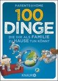 100 Dinge, die ihr als Familie zu Hause tun könnt (eBook, )