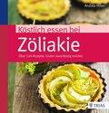 Köstlich essen bei Zöliakie (eBook, PDF)