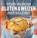 Kochen und Backen: Gluten- & Weizen-Unverträglichkeit (eBook, ePUB)