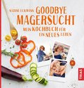 Goodbye Magersucht (eBook, ePUB)