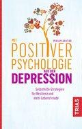 Mit Positiver Psychologie aus der Depression (eBook, ePUB)