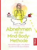 Abnehmen mit der Mind-Body-Methode (eBook, ePUB)