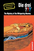 The Three Investigators and The Mystery of the Whispering Mummy (eBook, ePUB)
