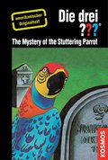 The Three Investigators and the Mystery of the Stuttering Parrot (eBook, ePUB)