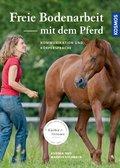 Freie Bodenarbeit mit dem Pferd (eBook, PDF)