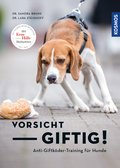 Vorsicht, giftig! Anti-Giftköder-Training für Hunde (eBook, ePUB)