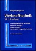 Werkstofftechnik, Tl.1, Grundlagen: Teil 1: Grundlagen