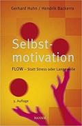Selbstmotivation - FLOW, statt Stress oder Langeweile