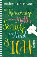 Die Nervensäge, meine Mutter, Sir Tiffy, der Nerd & ich (eBook, ePUB)