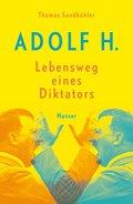 Adolf H. - Lebensweg eines Diktators (eBook, ePUB)