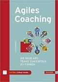 Agiles Coaching - Die neue Art, Teams zum Erfolg zu führen