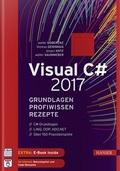 Visual C# 2017 - Grundlagen, Profiwissen, Rezepte