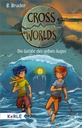 Cross Worlds Band 1 - Die Gefahr des gelben Auges (eBook, ePUB)