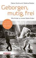 Geborgen, mutig, frei - Wie Kinder zu innerer Stärke finden (eBook, ePUB)