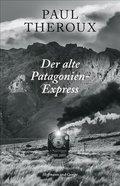 Der alte Patagonien-Express (eBook, ePUB)